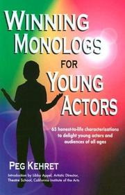 Cover of: Winning monologs for young actors: 65 Honest-To-Life Characterizations to Delight Young Actors and Audiences of All Ages
