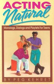 Cover of: Acting natural: monologs, dialogs, and playlets for teens