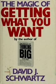 Cover of: The magic of getting what you want | David Joseph Schwartz