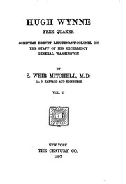 Cover of: Hugh Wynne, free Quaker, sometime brevet lieutenant-colonel on the staff of His Excellency General Washington | S. Weir Mitchell