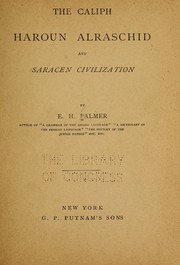Cover of: The Caliph Haroun Alraschid and Saracen civilization | Edward Henry Palmer