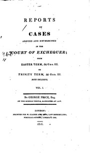 Cover of: Reports of cases argued and determined in the Court of exchequer from Easter term | Great Britain. Court of Exchequer.