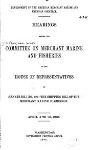 Cover of: Development of the American Merchant Marine and American Commerce by United States Congress. House . Committee on Merchant Marine and Fisheries