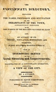 Cover of: The Cincinnati directory for 1819, 1825, 1829, 1831, 1834, 1836/7, 1840, 1842, 1843, 1846 by Farnsworth, Oliver, Cincinnati