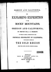Cover of: The exploring expedition to the Rocky Mountains, Oregon and California | John Charles FrГ©mont