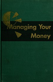 Managing your money by J. K. Lasser, Sylvia F. Porter