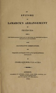 Cover of: An epitome of Lamarck's arrangement of Testacea: being a free translation of that part of his works, De l'histoire des animaux sans vertèbres