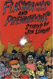 Cover of: Flashbacks and premonitions | Jon Longhi