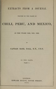 Cover of: Extracts from a journal written on the coasts of Chili, Peru, and Mexico, in the years 1820, 1821, 1822