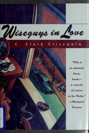 Cover of: Wiseguys in love | C. Clark Criscuolo