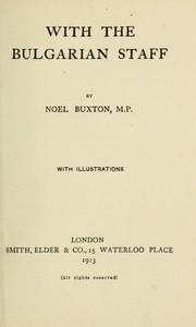 Cover of: With the Bulgarian staff by Noel-Buxton, Noel Noel-Buxton Baron