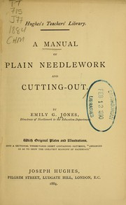 Cover of: A manual of plain needlework and cutting-out