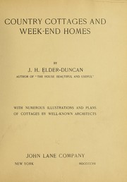 Cover of: Country cottages and week-end homes | J. H. Elder-Duncan