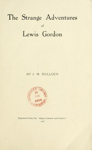 Cover of: The strange adventures of Lewis Gordon by John Malcolm Bulloch