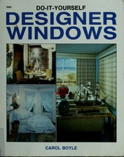 Cover of: Do-it-yourself designer windows | Boyle, Carol