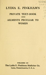 Cover of: Lydia E. Pinkham's private text-book upon ailments peculiar to women