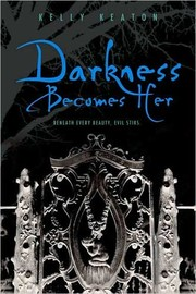 Cover of: Darkness becomes her | Kelly Keaton