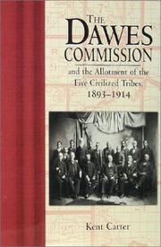 Cover of: The Dawes Commission and the allotment of the Five Civilized Tribes, 1893-1914 | Kent Carter