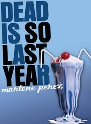 Cover of: Dead is so last year | Marlene Perez