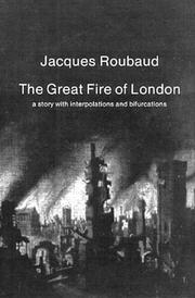 Cover of: The great fire of London: a story with interpolations and bifurcations