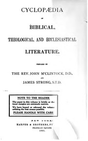 Cover of: Cyclopaedia of Biblical, Theological, and Ecclesiastical Literature by John McClintock , James Strong