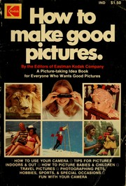 Cover of: How to make good pictures | Eastman Kodak Company