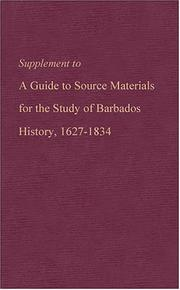 Cover of: Supplement to A guide to source materials for the study of Barbados history, 1627-1834 | Jerome S. Handler