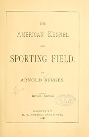 Cover of: The American kennel and sporting field | Arnold Burges
