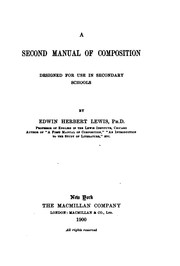 Cover of: A Second Manual of Composition: Designed for Secondary Schools by Edwin Herbert Lewis