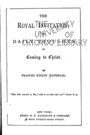 The royal invitation, or, daily thoughts on coming to Christ
