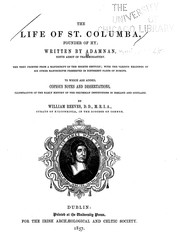 Cover of: The life of St. Columba, founder of Hy | written by Adamnan ... ; to which are added copious notes and dissertations, illustrative of the early history of the Columbian institutions in Ireland and Scotland, by William Reeves.