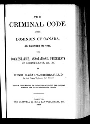 Cover of: The Criminal code of the Dominion of Canada, as amended in 1893 | Taschereau, Henri ElzГ©ar Sir
