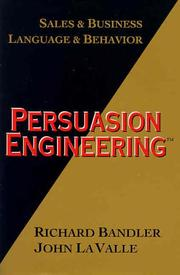 Cover of: Persuasion engineering | Richard Bandler