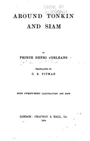 Around Tonkin and Siam by Orléans, Henri d' Prince