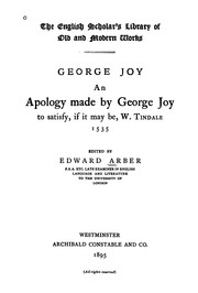 Cover of: An Apology Made by George Joy: To Satisfy, If it May Be, W. Tindale, 1535 by George Joye
