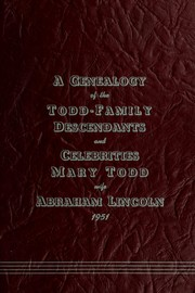 Cover of: A genealogy of the Todd-family descendents and celebrities