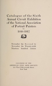 Cover of: Catalogue of the sixth annual circuit exhibition of the National association of portrait painters, inc., 1916-1917 | National association of portrait painters. [from old catalog]