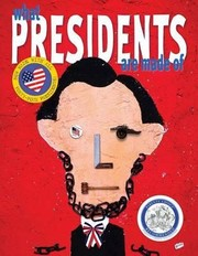 Cover of: What President's Are Made Of |