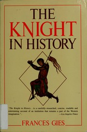 Cover of: The knight in history. | Frances Gies