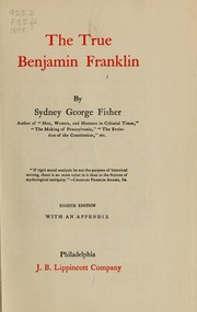 Cover of: The true Benjamin Franklin