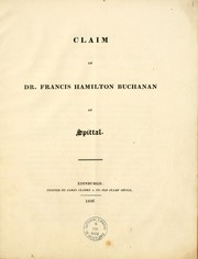 Cover of: Claim of Dr. Francis Hamilton Buchanan of Spittal. (A statement of the claim of the family of Buchanan of Spittal to be considered the chief of the name.).