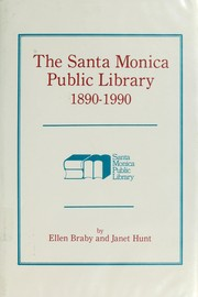 Cover of: The Santa Monica Public Library, 1890-1990 | Ellen Braby
