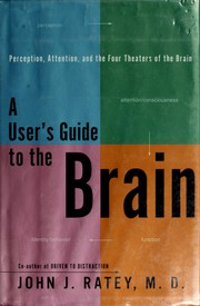A user's guide to the brain by John J. Ratey