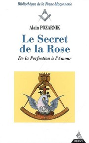 Le Secret de la Rose - De la Perfection à l'Amour by Alain Pozarnik