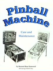 Cover of: Pinball machine care & maintenance | Bernard Kamoroff
