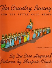 Cover of: The country bunny and the little gold shoes, as told to Jenifer. | DuBose Heyward