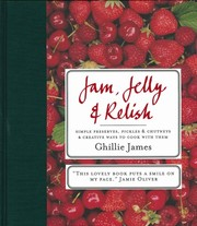 Jam, Jelly & Relish by Ghillie James