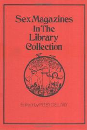 Cover of: Sex Magazines in the Library Collection: A Scholarly Study of Sex in Serials and Periodicals  | Peter Gellantly