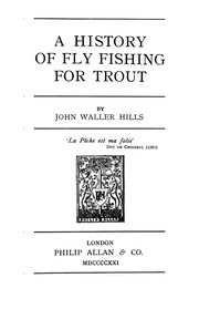 Cover of: A history of fly fishing for trout | John Waller Hills