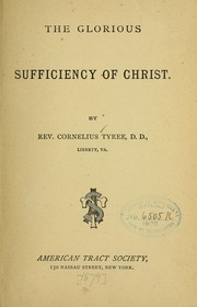 Cover of: The glorius sufficiency of Christ | Cornelius Tyree